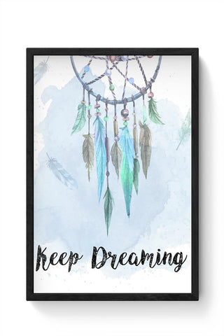 Dream Catcher - Keep Dreaming Framed Poster Online India