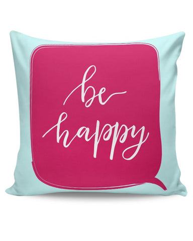 BE HAPPY Cushion Cover Online India