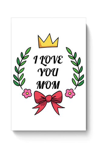 Buy I LOVE YOU MOM Poster