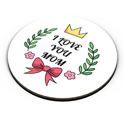 I LOVE YOU MOM Fridge Magnet Online India