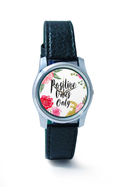Women Wrist Watch India | Positive Vibes Only Wrist Watch Online India