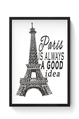 Paris is always a good idea Framed Poster Online India