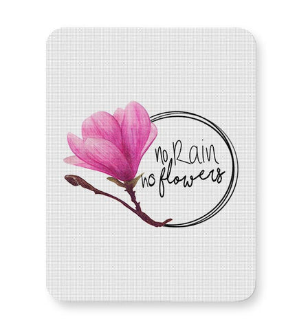 No Rain No Flowers Mousepad Online India