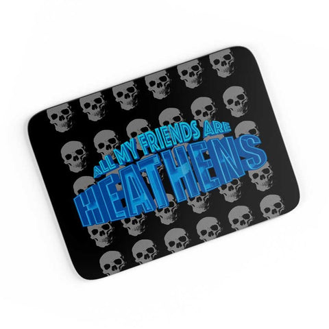 All my friends are Heathens A4 Mousepad Online India