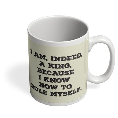 I Am, Indeed, A King Coffee Mug Online India