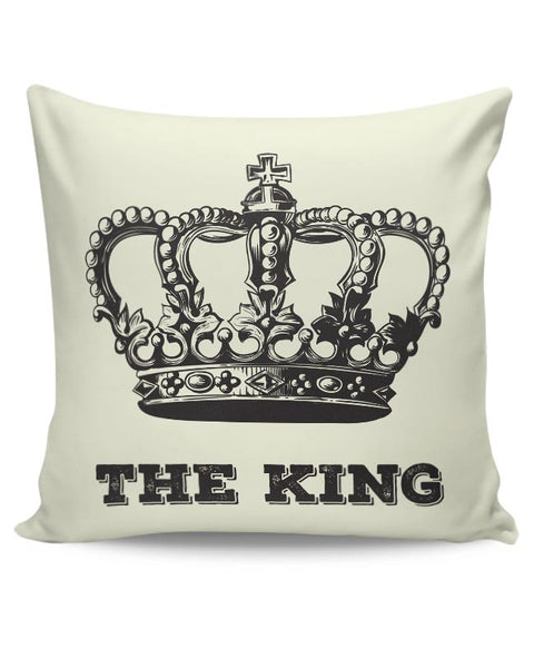 I Am, Indeed, A King Cushion Cover Online India