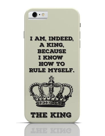 I Am, Indeed, A King iPhone 6 / 6S Covers Cases