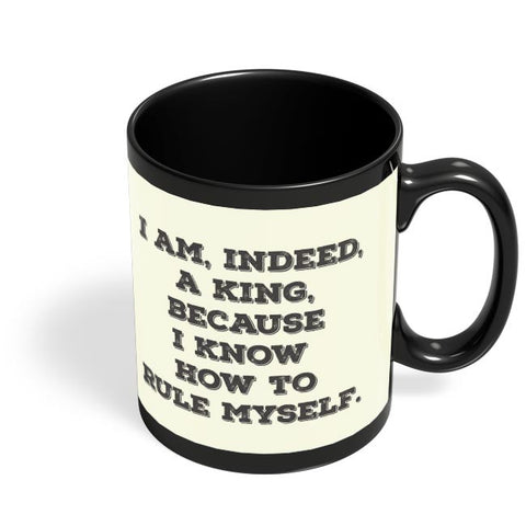 I Am, Indeed, A King Black Coffee Mug Online India