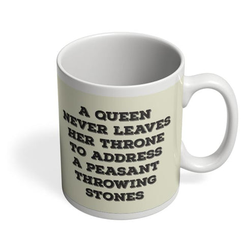 A Queen Never Coffee Mug Online India