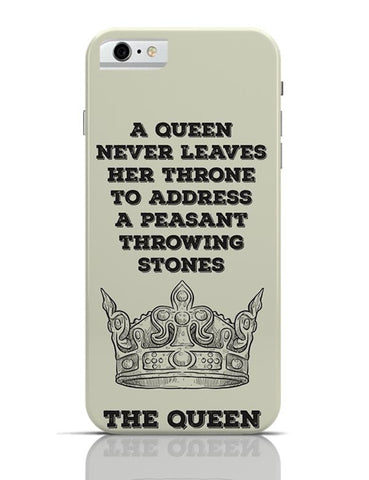 A Queen Never iPhone 6 6S Covers Cases Online India