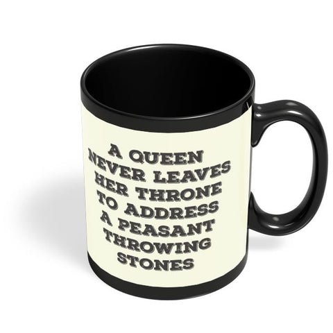 A Queen Never Black Coffee Mug Online India