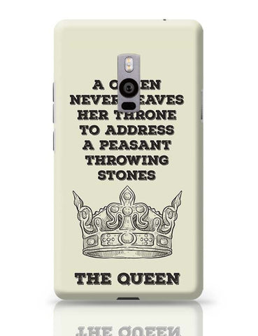 A Queen Never OnePlus Two Covers Cases Online India