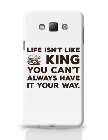 Life Isn'T Like Burger King Samsung Galaxy A7 Covers Cases Online India