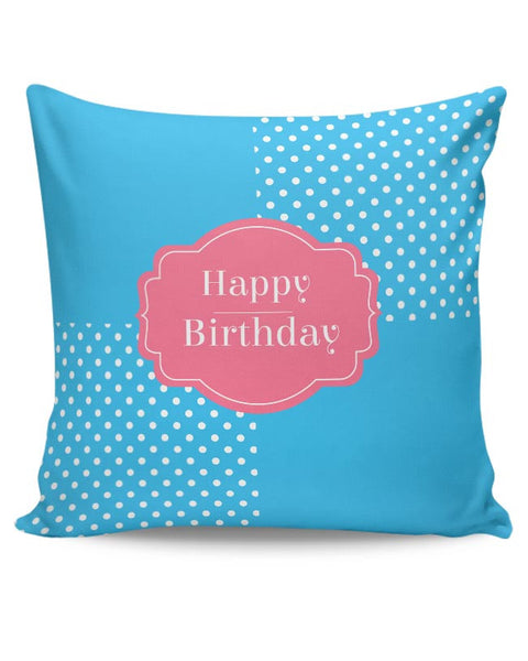 Happy Birthday Cushion Cover Online India