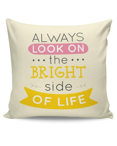 Always Look On The Bright Side Of Life Cushion Cover Online India