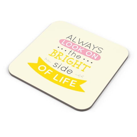 Always Look On The Bright Side Of Life Coaster Online India