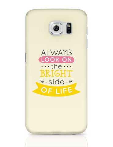 Always Look On The Bright Side Of Life Samsung Galaxy S6 Covers Cases Online India