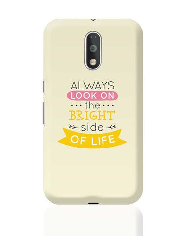 Always Look On The Bright Side Of Life Moto G4 Plus Online India