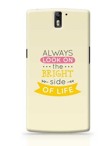 Always Look On The Bright Side Of Life OnePlus One Covers Cases Online India
