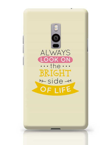 Always Look On The Bright Side Of Life OnePlus Two Covers Cases Online India