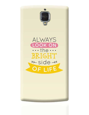 Always Look On The Bright Side Of Life OnePlus 3 Covers Cases Online India