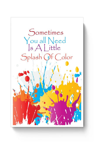 Buy A Little Splash Of Colour Poster