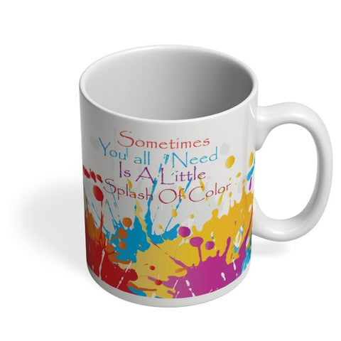 A Little Splash Of Colour Coffee Mug Online India