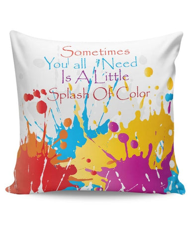 A Little Splash Of Colour Cushion Cover Online India