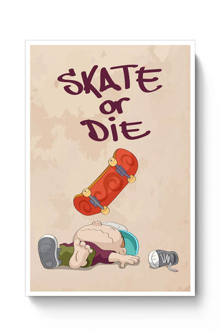 Skate Or Die Poster Online India