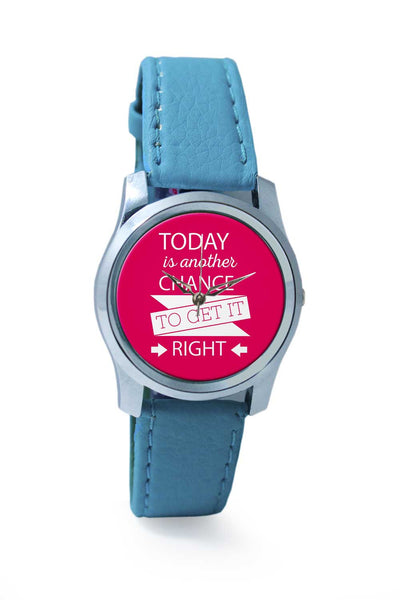 Women Wrist Watch India | Today is another chance to get it right Wrist Watch Online India