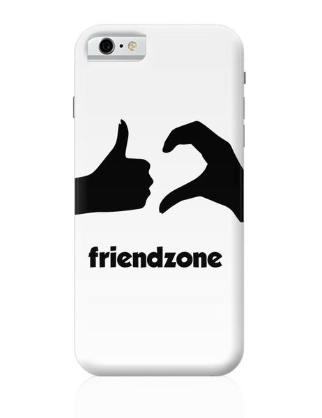 Friendzone iPhone 6 6S Covers Cases Online India