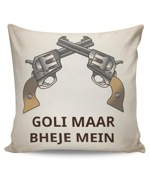 Goli Maar Bheje Mein  Cushion Cover Online India