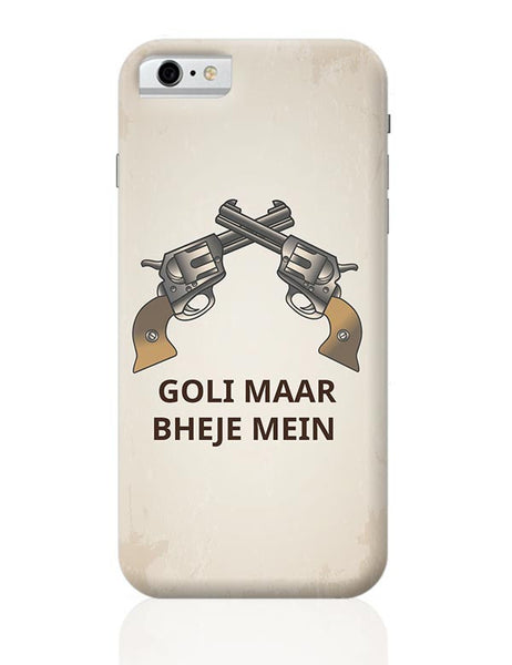 Goli Maar Bheje Mein  iPhone 6 6S Covers Cases Online India