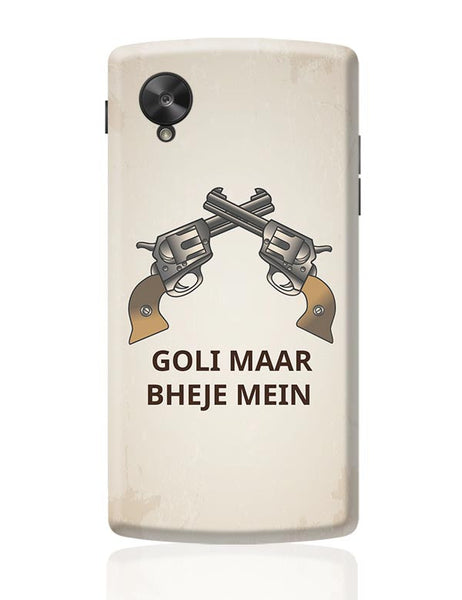 Goli Maar Bheje Mein  Google Nexus 5 Covers Cases Online India