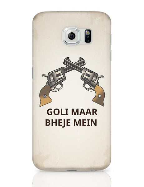 Goli Maar Bheje Mein  Samsung Galaxy S6 Covers Cases Online India
