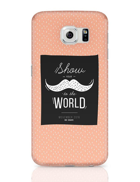 Show Your Moustache To The World Samsung Galaxy S6 Covers Cases Online India