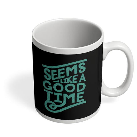 Good Time Coffee Mug Online India