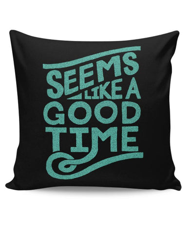 Good Time Cushion Cover Online India