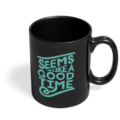 Good Time Black Coffee Mug Online India