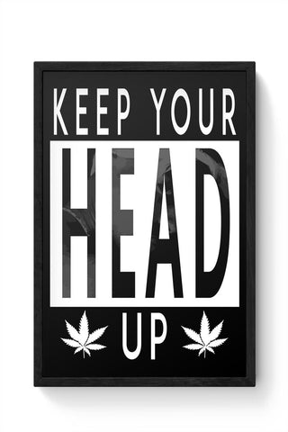 KEEP YOUR HEAD UP Framed Poster Online India