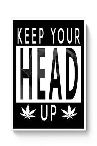 KEEP YOUR HEAD UP Poster Online India