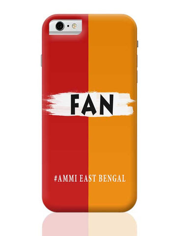 FAN East Bengal FC #Ammi East Bengal iPhone 6 / 6S Covers Cases