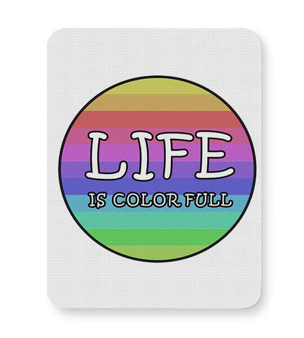 Life is colorful Mousepad Online India