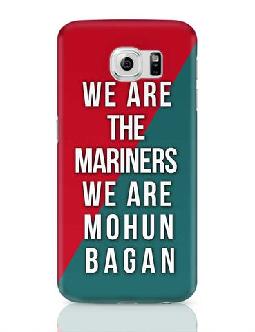 We Are The Mariners We Are Mohun Bagan Samsung Galaxy S6 Covers Cases Online India