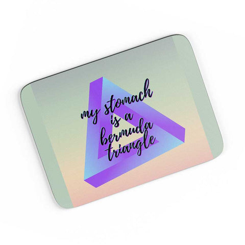My Stomach Is A Bermuda Triangle A4 Mousepad Online India
