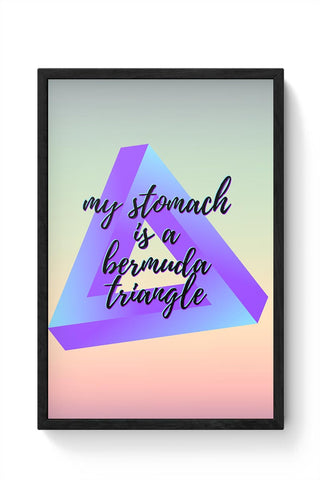 Stomach, Foodie, Bermuda Triangle, Food Lover, Foodisbae Framed Poster Online India