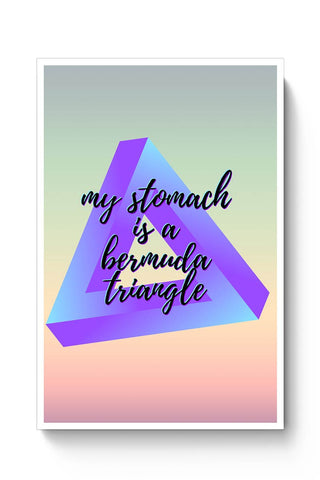 Stomach, Foodie, Bermuda Triangle, Food Lover, Foodisbae Poster Online India