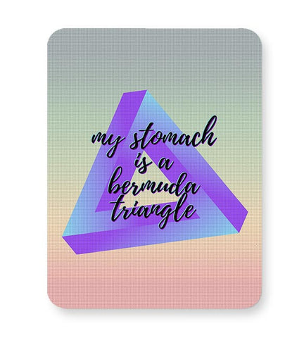 Stomach, Foodie, Bermuda Triangle, Food Lover, Foodisbae Mousepad Online India