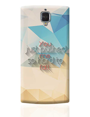 You pushed me hard to fall  OnePlus 3 Covers Cases Online India
