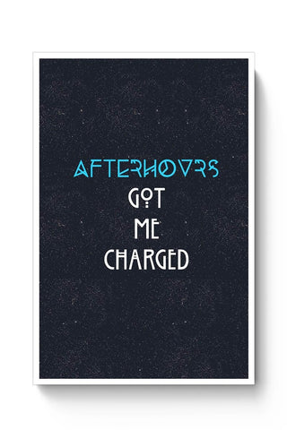 Buy Afterhours Got Me Charged Poster